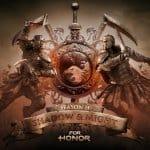For Honor จ่ออัพเดตใหม่ Shadow & Might รับ Season 2 พร้อมนักรบหน้าใหม่สุดเท่